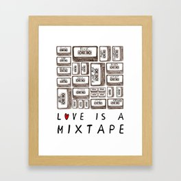 Love is a Mixtape Framed Art Print
