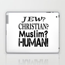 Jew-Christian-Muslim-Human! Laptop & iPad Skin