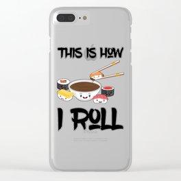 This Is How I Roll Sushi Family Kawaii Japanese Sashimi Maki Nigiri Clear iPhone Case