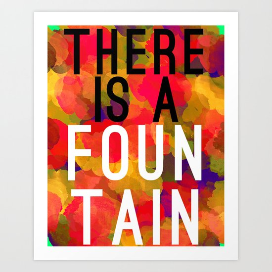 There is a Fountain Art Print
