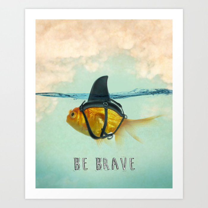 Be Brave - Brilliant Disguise Kunstdrucke