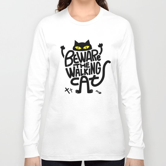 Beware the Walking Cat Long Sleeve T-shirt