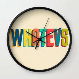 Whatevs Wall Clock