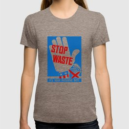 Stop Waste - It's Your Patriotic Duty T-shirt