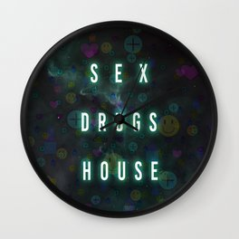 Sex Drugs House Wall Clock