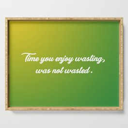 Time You Enjoy Wasting Serving Tray