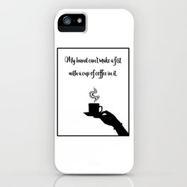 My Hand Can't... iPhone Case