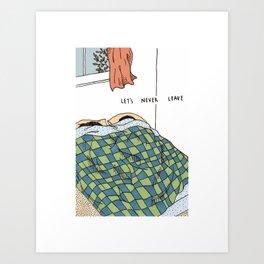 Let's Neve Leave Art Print