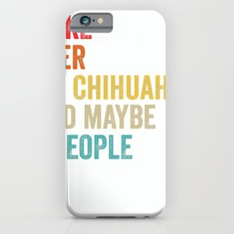 I Like Beer My Chihuahua & Maybe 3 People Dog Owner Gifts T-Shirt iPhone Case