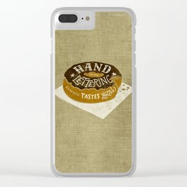 hand drawn lettering always tastes better Clear iPhone Case