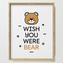 Wish You Were Bear Funny Quote T-Shirt Serving Tray