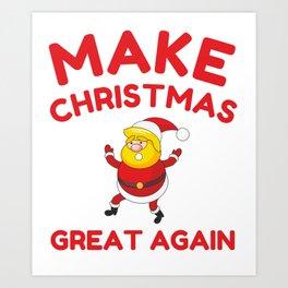 Make Christmas Great Again Art Print
