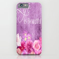 Life Is Beautiful Flowers Slim Case iPhone 6s