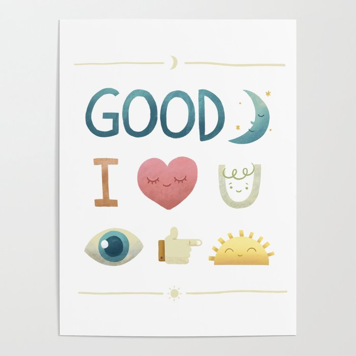 Good Night, I Love You, See You Tomorrow Poster by squareinch