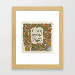 All the Flowers of all the Tomorrows Are in the Seeds of Today (Grow Free Series) Framed Art Print