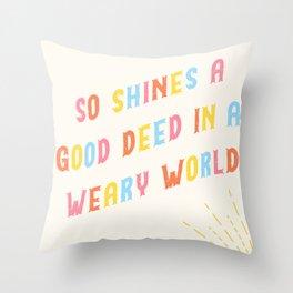 So Shines A Good Deed Throw Pillow