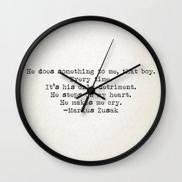 """He does something to me, that boy..."" -Markus Zusak Wall Clock"
