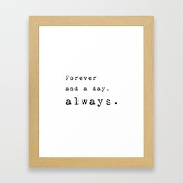 Forever and a day, always - Lyrics collection Framed Art Print