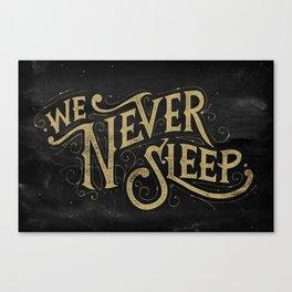 We Never Sleep Canvas Print