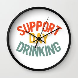 Support Day Drinking Vintage 70s 80s Retro Style Funny print Wall Clock