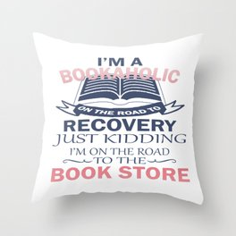 I'M A BOOKAHOLIC Throw Pillow