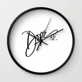 Dope AF. Wall Clock