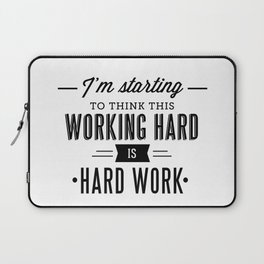 Hard Work Laptop Sleeve