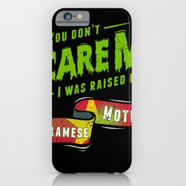You Don't Scare Me I Was Raised By A Surinamese Mother iPhone Case