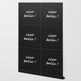 Ciao Bella! - white on black Wallpaper