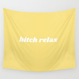 bitch relax Wall Tapestry