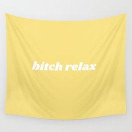 bitch relax Wandbehang