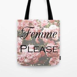 Femme Please Tote Bag