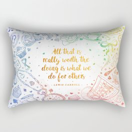 What we do for others - rainbow Rectangular Pillow