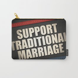 Support Traditional Marriage Carry-All Pouch