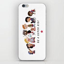 Be A Super Kid! iPhone Skin