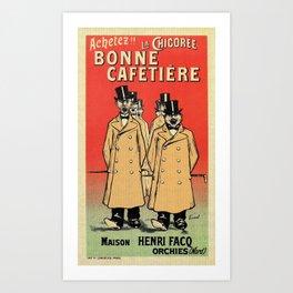 Chicorée Bonne Cafetière Art Print