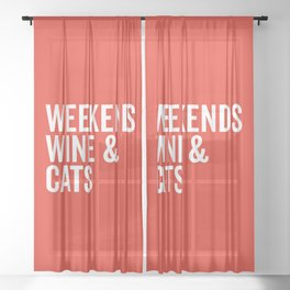 Weekends, Wine & Cats Funny Quote Sheer Curtain