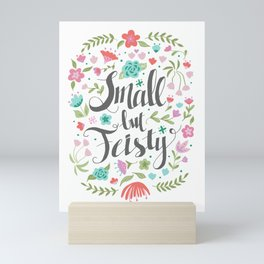 Small but Feisty with Flowers Mini Art Print