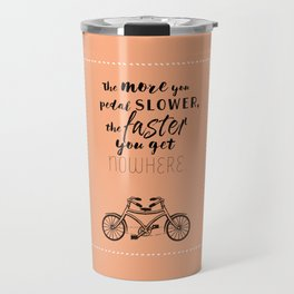 Nowhere. Fast.    (coral) Travel Mug