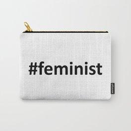 #feminist - feminism design Carry-All Pouch