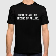 First Of All, No Funny Quote Mens Fitted Tee SMALL Black