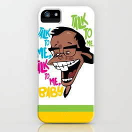 Talk to Me, Stacy iPhone Case