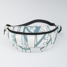 Forget your self believe in me. Fanny Pack