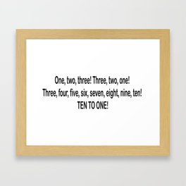 Drunk History Quote - Brendon Counting 10-1 Framed Art Print