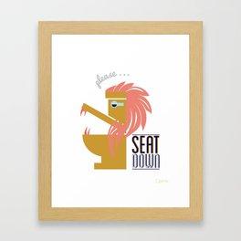 Lion Says Seat Down! Framed Art Print