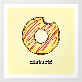 Donut Disturb! Art Print