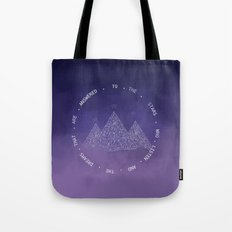 To The Stars Who Listen And The Dreams That Are Answered Tote Bag