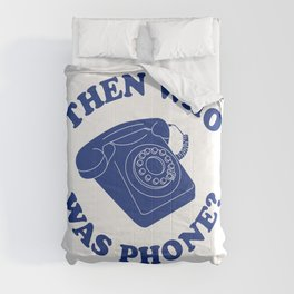 Then Who Was Phone? Comforters
