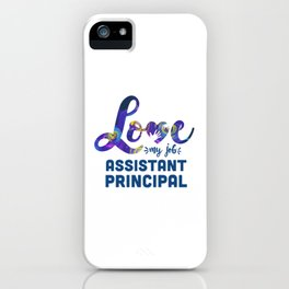 Assistant Principal, Principal love iPhone Case