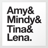 tina fey Art Prints featuring Amy & Mindy & Tina & Lena by crim